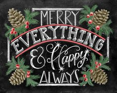 ♥ Merry Everything And Happy Always ♥ ♥ L I S T I N G ♥ Each image is originally hand drawn with chalk and converted digitally. Chalkboard prints maintain the authenticity and dust of the original drawing smudge free. All prints are printed on Deep Matte Fujicolor Crystal Archive