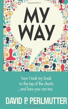 My Way by David P Perlmutter http://www.amazon.com/dp/1490987991/ref=cm_sw_r_pi_dp_sJLavb0KMPG62