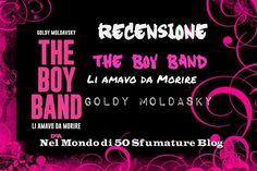 "Recensione ""The Boy Band – Li amavo da morire"" di Goldy Moldavsky #goldymoldavsky #theboybandliamavodamorire #youngadult #deagostini"