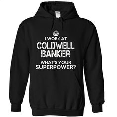 Work at Coldwell Banker Superpower Tee T Shirts, Hoodies, Sweatshirts - #cute t shirts #yellow hoodie. ORDER HERE => https://www.sunfrog.com/Funny/Work-at-Coldwell-Banker-Superpower-Tee-4894-Black-4184877-Hoodie.html?id=60505