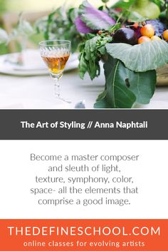 The Art of Styling // Anna Naphtali  http://www.thedefineschool.com/learn/the-art-of-styling/