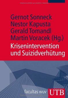 Krisenintervention und Suizidverhütung von Gernot Sonneck (Hg.) und weiteren, http://www.amazon.de/dp/3825238407/ref=cm_sw_r_pi_dp_Xu.rtb0DDEGKC