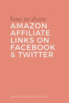 How to Share Amazon Affiliate Links on Facebook and Twitter