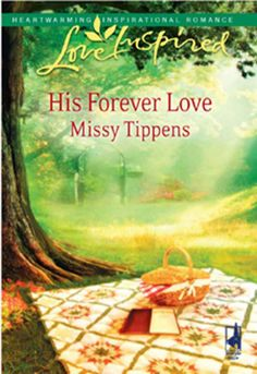 """His Forever Love"" by Missy Tippens Inspirational Romance"