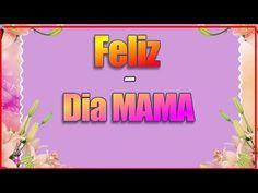 Feliz Dia Mama - Frases Especiales Para Mi Adorada Mama – Feliz Dia De La Madre - YouTube