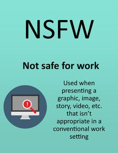 N.S.F.W. - Not Safe For Work