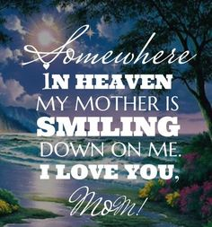 Memorial Pictures For Mom trauer 75 Most Touching Memorial Quotes For Mom when You Miss Her Missing Mom In Heaven, Mom In Heaven Quotes, Mother In Heaven, Missing Mom Quotes, Mother Daughter Quotes, Mother Quotes, Mommy Quotes, Mom I Miss You, Mom And Dad