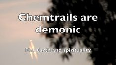 Chemtrails are demonic: Flat Earth and spirituality
