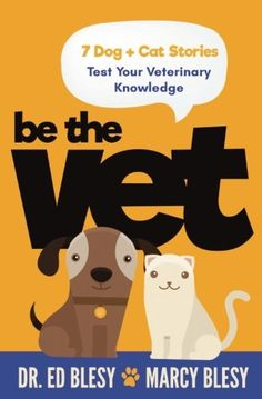 Be the Vet (7 Dog + Cat Stories: Test Your Veterinary Kno... https://www.amazon.com/dp/0615930042/ref=cm_sw_r_pi_dp_x_gITIybTC240A7