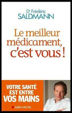 Le Meilleur Medicament c'est vous ! - Frederic Saldmann