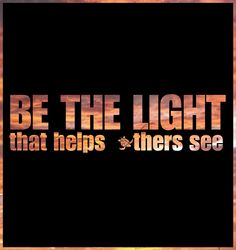be the light that helps others see by http://www.wfpblogs.com/author/southfloridah2o/ ☮