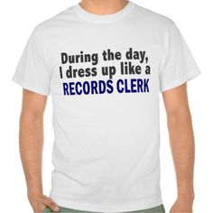 During The Day I Dress Up Like A Records Clerk T Shirt, Hoodie Sweatshirt