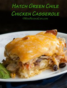 Hatch Green Chile Chicken Casserole | Who Needs A Cape? A flavor-packed casserole with the flavors of the southwest!