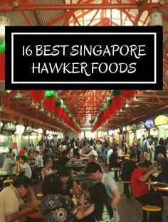 16 Best Singapore Hawker Foods :http://www.jetsettingbirds.com/16-best-singapore-hawker-foods/