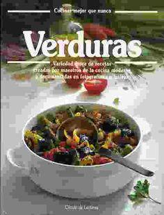 """Verduras: el gran libro de cocina ilustrado a todo color.  Obra seleccionada en la guía de """"Cocina sana"""""""