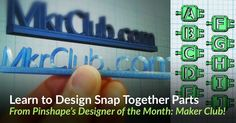 MakerClub tells us some of his secrets to design for 3D printing. Check out his Top 5 Tips on snap-fit parts! He's the designer of the month for February
