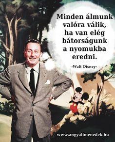 Walt Disney idézet az álmokról. A kép forrása: Angyali Menedék Walt Disney, Picture Quotes, Life Quotes, Faith, Thoughts, Humor, Sayings, Pictures, Inspiration