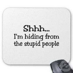 crazy quotes and sayings   Funny Quotes And Sayings  WARNING----no one get their panties in a wad...this is funny. I am not insinuating anything by pinning this, except that this made me laugh.  It is funny though, I tend to hide out from time-to-time.