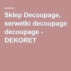 Sklep Decoupage, serwetki decoupage - DEKORET