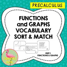 Use this 36 mini-task-cards sort activity to help your student practice the vocabulary necessary to succeed in PreCalculus at the end of Unit 1 Functions and Graphs. A graphic organizer for the vocabulary is also included to summarize in the students' interactive notebook.