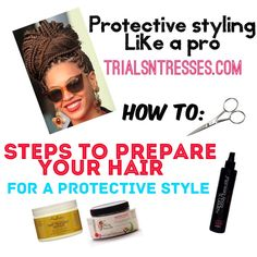 Steps to prepare your hair for a protective style!  #naturalhair #teamnatural #haircare #protectivestyles #protectivestyling