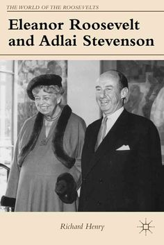 The mutually energizing and often volatile friendship between Eleanor Roosevelt and Adlai Stevenson was one of the last century's remarkable political alliances. Both shared a view of politics as a mo