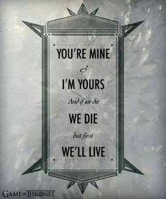Ygritte to Jon Snow.