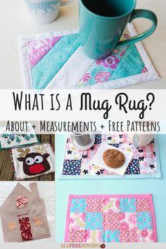 What is a Mug Rug? Guide Mug Rug Patterns, Sewing Patterns, Make A Mug, Small Mats, Cute Mugs, Mug Rugs, Project Yourself, Rug Making, Free Pattern