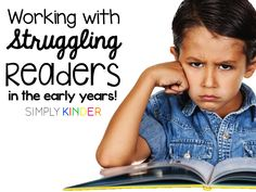 Working with struggling readers in the early years!  Easy strategies you can use to take the tension off your students and make your instruction more effective from #SimplyKinder!