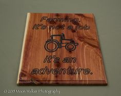 Farming its not a job its an adventure,cnc router,engraving,farm | Lone Star Engravers