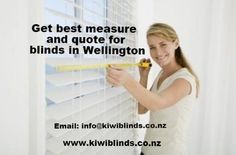 The best #measure and #quote for #blinds in #Wellington, New Zealand is presented by #KiwiBlinds. It very well understands that blinds are not only a practical additional to your home or business, but also improve the look and feel.   http://kiwiblinds.co.nz/