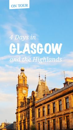 Glasgow & The Highlands Travel Guide