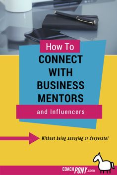 How to connect with #business mentors and #influencers without being annoying or desperate! // Coach Pony