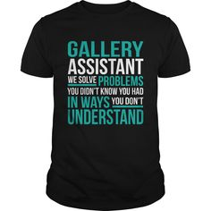 GALLERY ASSISTANT T-Shirts, Hoodies. ADD TO CART ==► Funny Tee Shirts