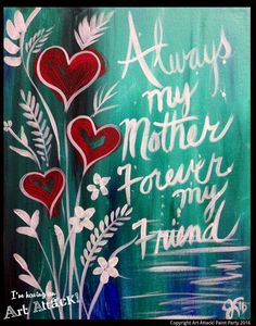 Always my Mother. Art Attack! Paint Party. Original artwork by Julie Kukreja www.artattackpaintparty.com