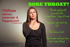 Essential oils for sore throat...to learn more visit www.youngliving.com. If you want to order please use my I.D # 2958004.