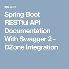 Spring Boot RESTful API Documentation With Swagger 2 - DZone Integration Java Programming Language, Spring Boots, Integrity, Bookmarks, Data Integrity, Marque Page
