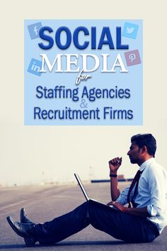 Social Media 101 for Staffing Agencies and Recruitment Firms.