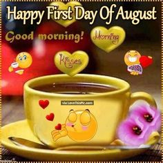 Happy First Day Of August Good Morning Quote