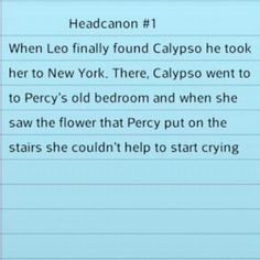 Okay so maybe Calypso can have Percy and I get Leo. Hmmm...but Annabeth would be all alone and I ship Percabeth big time -.-