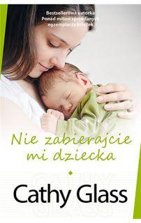 Nie zabierajcie mi dziecka - Cathy Glass #book #bookslove #ksiazki