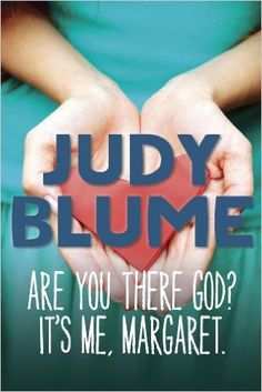 18 books that will stay with you your entire life, including Are You There God? It's Me, Margaret by Judy Blume.