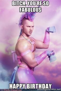 Unicorn Boy - Bitch, you're so fabulous Happy birthday