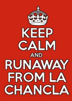 Keep calm and run away from la chancla. Jaajaaja