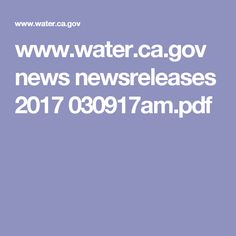 www.water.ca.gov news newsreleases 2017 030917am.pdf