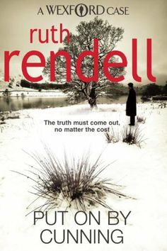 Put on by Cunning (1981) Insp Wexford # 11 - Ruth Rendell