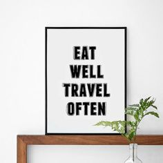 A3 Typography Poster, quote print, Black  White, apartment decor - Eat Well Travel Often