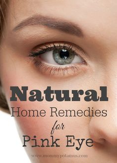 Natural Home Remedies for Pink Eye - Inflamed, crusty eyes? Here are 5 home remedies moms swear by. Plus the difference between viral, bacterial, and allergic pinkeye.