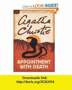 Appointment with Death A Hercule Poirot Mystery (Hercule Poirot Mysteries) (9780062073921) Agatha Christie , ISBN-10: 0062073923  , ISBN-13: 978-0062073921 ,  , tutorials , pdf , ebook , torrent , downloads , rapidshare , filesonic , hotfile , megaupload , fileserve