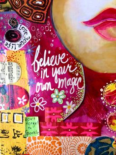 Believe In Your Own Magic - ©2013 EightAnnas.com This painting is another one from the class I took with Teesha Moore. It's on the back side of the She Believed She Could page - that's one downside to art journals,…